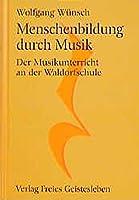 Menschenbildung durch Musik: Der Musikunterricht an der Waldorfschule