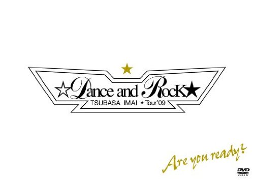 TSUBASA IMAI ☆Dance and Rock★ Tour'09【通常盤】 [DVD]