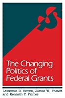 The Changing Politics of Federal Grants