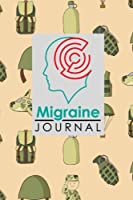 Migraine Journal: Headache Book, Migraine Headache Log, Chronic Headache/Migraine Management. Record Location, Severity, Duration, Triggers, Relief Measures, Other Symptoms & Notes, Cute Army Cover