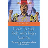 How To Get Rich with Han Kuo-Yu: The secret of wealth that nobody tell you before