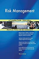 Risk Management A Complete Guide - 2020 Edition