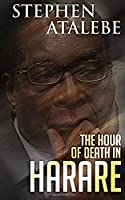 The Hour of Death in Harare