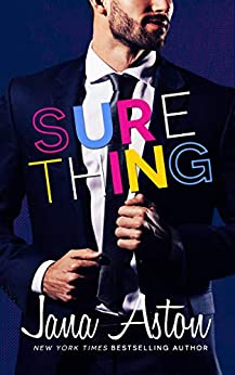 Sure Thing (Best Laid Plans Book 1) by [Aston, Jana]
