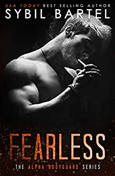 Fearless (The Alpha Bodyguard Series Book 5) by [Bartel, Sybil]