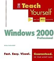 Teach Yourself Microsoft Windows 2000 Professional (Teach Yourself (IDG))