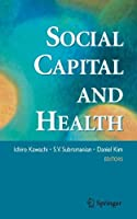 Social Capital and Health by Unknown(2007-10-31)