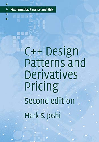 Download C++ Design Patterns and Derivatives Pricing (Mathematics, Finance and Risk) 0521721628