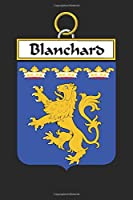 Blanchard: Blanchard Coat of Arms and Family Crest Notebook Journal (6 x 9 - 100 pages)