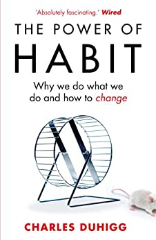 [Duhigg, Charles]のThe Power of Habit: Why We Do What We Do, and How to Change