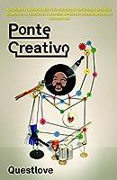 Ponte Creativo / Creative Quest