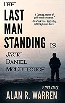 THE LAST MAN STANDING: Is Jack Daniel McCullough by [Warren, Alan R.]