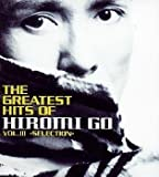THE GREATEST HITS OF HIROMI GO .3?SELECTION