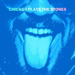 CHICAGO PLAYS THE STONES