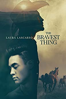 The Bravest Thing by [Lascarso, Laura]