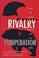 From Rivalry to Cooperation: Russian and American Perspectives on the Post-Cold War Era