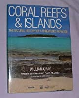 Coral Reefs & Islands: The Natural History of a Threatened Paradise