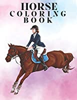 """Horse coloring book: An Adult Coloring Book for Horse Lovers.  Size Large 8.5 """"x 11"""" 100 pages"""