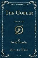 The Goblin, Vol. 4: October, 1923 (Classic Reprint)