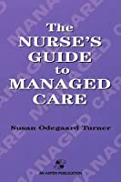 The Nurse's Guide to Managed Care