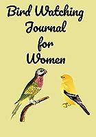 Bird Watching Journal for Women: Log Book for Women Bird Watchers