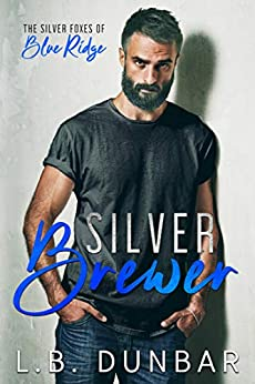 Silver Brewer: The Silver Foxes of Blue Ridge by [Dunbar, L.B.]