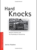 Hard Knocks: Domestic Violence and the Psychology of Storytelling (Women and Psychology)