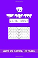 3D Tic-Tac-Toe: Tic-Tac-Toe Game Book: Over 950 Games to Play