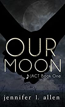 Our Moon (JACT 1) by [Allen, Jennifer L.]