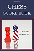 Chess Score Book: 100 blank Chess Score Sheets, Chess Score Pad, Chess Game Record Keeper Book Perfect Gift for Chess Lovers