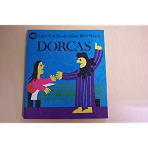 Dorcas (Little Fish Books About You and Me)