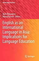 English as an International Language in Asia: Implications for Language Education (Multilingual Education)