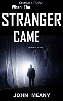 When The Stranger Came: Suspense thriller (Novella) by [Meany, John]