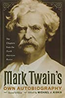 Mark Twain's Own Autobiography: The Chapters from the North American Review (Wisconsin Studies in Autobiography)