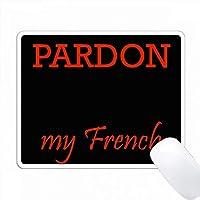 Pardon私のフランス語 PC Mouse Pad パソコン マウスパッド