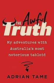 The Awful Truth: My adventures with Australia's most notorious tab