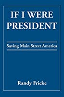 If I Were President: Saving Main Street America