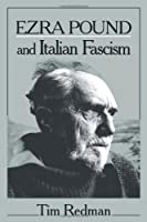 Ezra Pound and Italian Fascism (Cambridge Studies in American Literature and Culture)