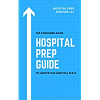 The Consumer Guide to Unexpected Hospital Stays (English Edition)