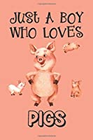 Just A Boy Who Loves Pigs: Pig Gifts: Novelty Gag Notebook Gift: Lined Paper Paperback Journal Book