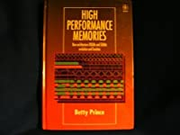 High Performance Memories: New Architecture DRAMs and SRAMs — Evolution and Function