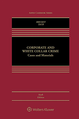 Download Corporate and White Collar Crime: Cases and Materials (Aspen Casebook) 1454881364