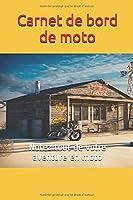 Carnet de bord de moto: Notez tout de votre aventure en moto