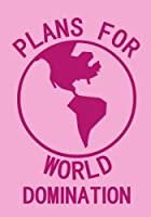 Plans For World Domination Notebook (7 x 10 Inches): A Classic Ruled/Lined 7x10 Inch Notebook/Journal/Composition Book To Write In (Pink) (Funny & ... Friend and Other Special Women In Your Life)) [並行輸入品]