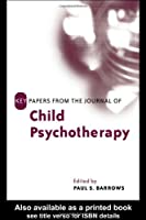 Key Papers from the Journal of Child Psychotherapy