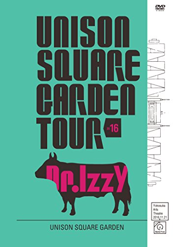 UNISON SQUARE GARDEN TOUR 2016 Dr.Izzy at Yokosuka Arts Theatre 2016.11.21[DVD]