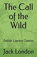 The Call of the Wild: Orbital Literary Classics