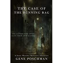 The Case of the Running Bag: A Jonas Watcher Detective Adventure