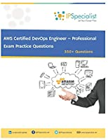 AWS Certified DevOps Engineer – Professional Exam Practice Questions: 350+ Questions