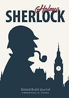 The Sherlock Holmes Dotted Bullet Journal: Medium A5 - 5.83X8.27